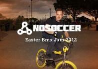 NoSoccer – Report – Easter Bmx Jam 2012